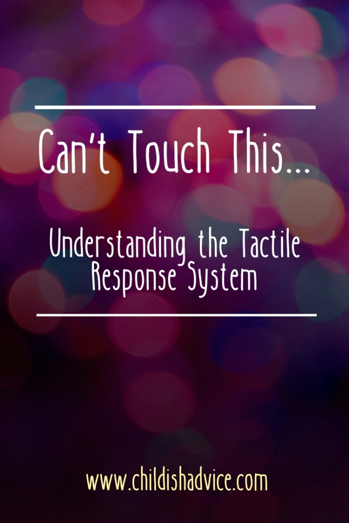 Can't Touch This... Understanding the Tactile Response System
