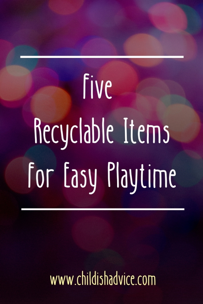 Fiver recyclable items for easy playtime