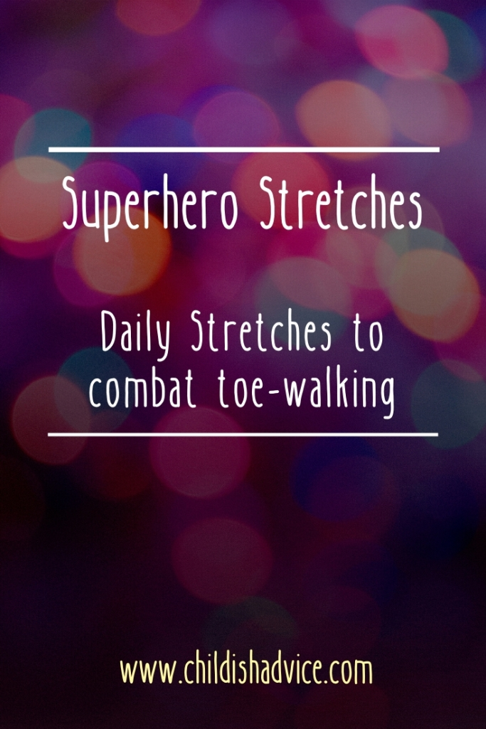 Superhero Stretches: Stretched for the Toe-Walker