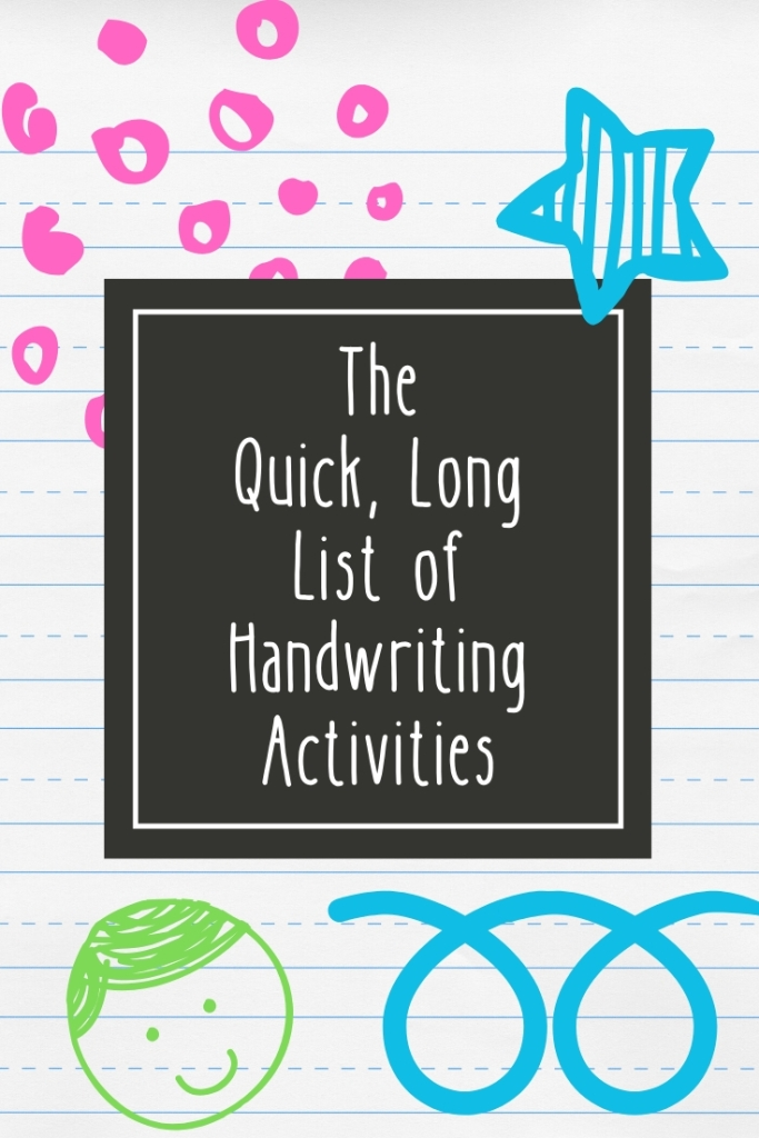 The Quick, Long List of Handwriting Activities