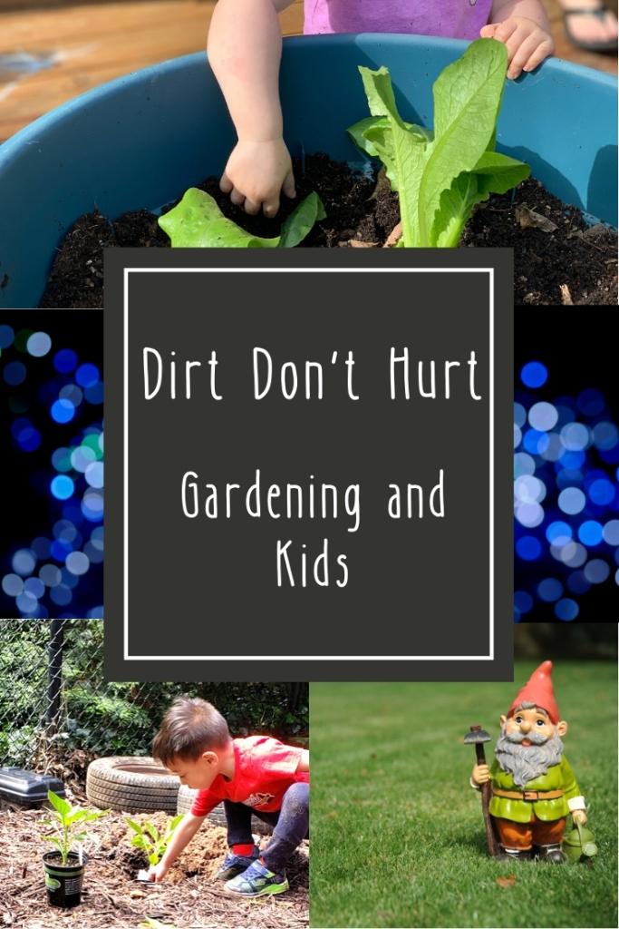 Dirt Don't Hurt: Gardening and Kids