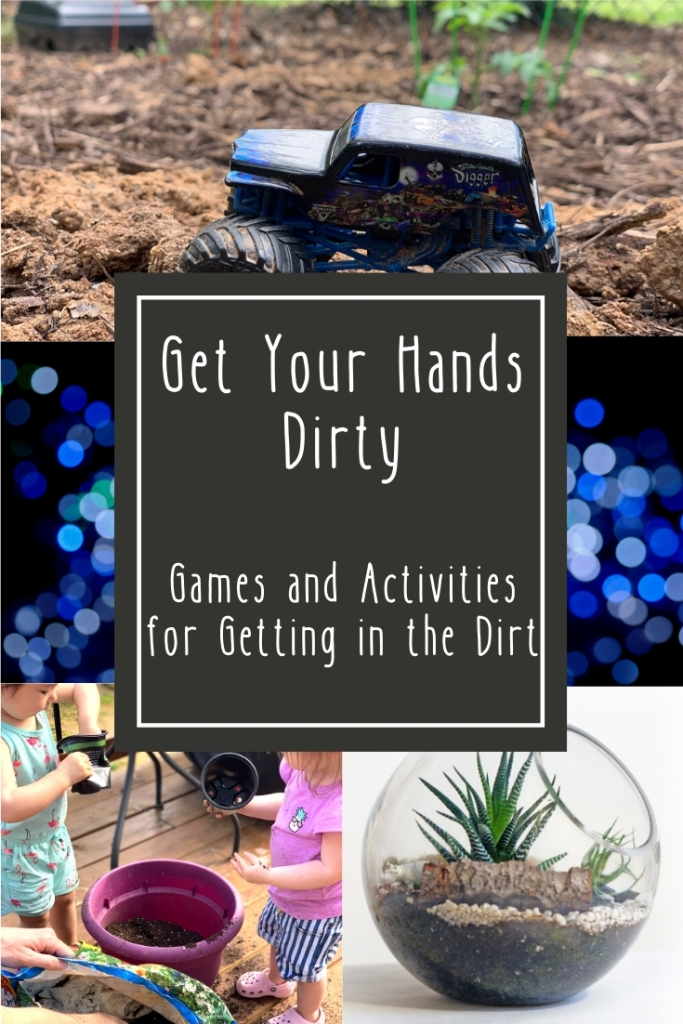 Get Your Hands Dirty: Games and Activities for Getting in the Dirt