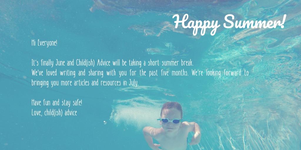 Child(ish) Advice Summer Break