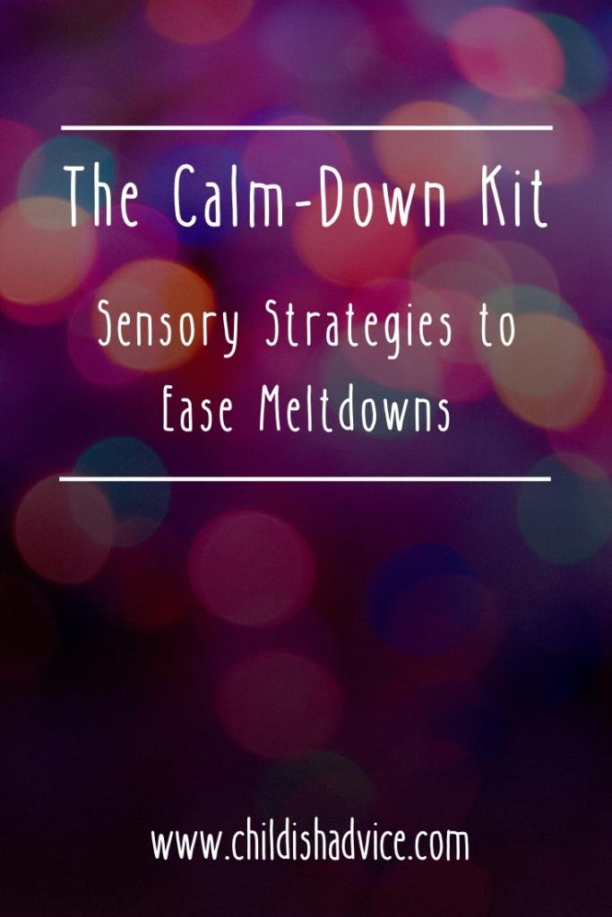The Calm-Down Kit: Sensory Strategies to Ease Meltdowns