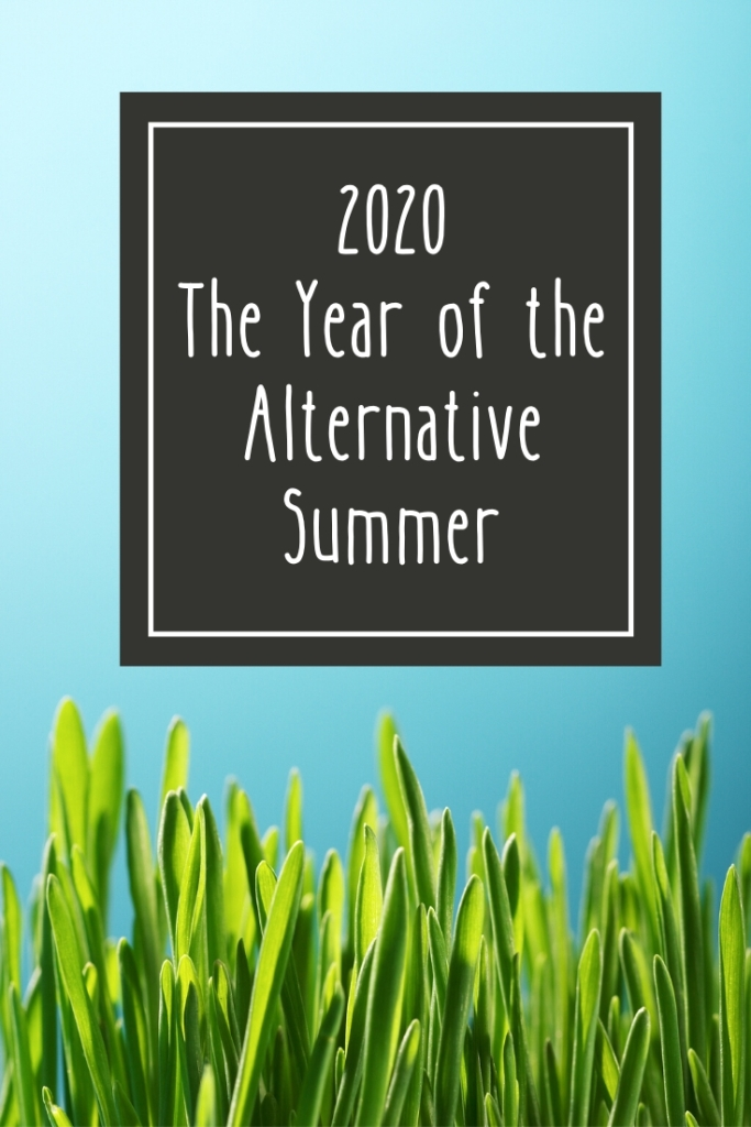 2020: The Year of the Alternative Summer