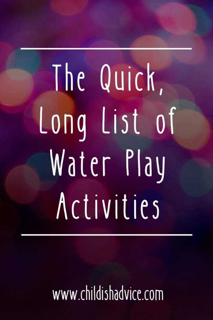 The Quick, Long List of Water Play Activities