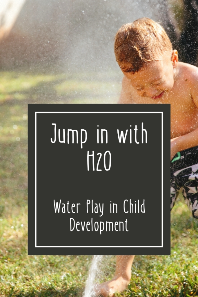 Jump in with H20: Water Play in Child Development